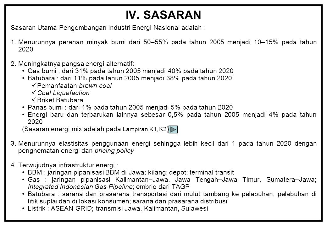 IV. SASARAN Sasaran Utama Pengembangan Industri Energi Nasional adalah :