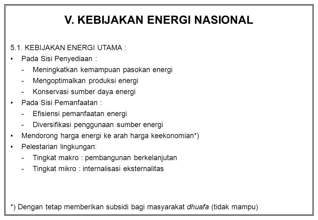 V. KEBIJAKAN ENERGI NASIONAL