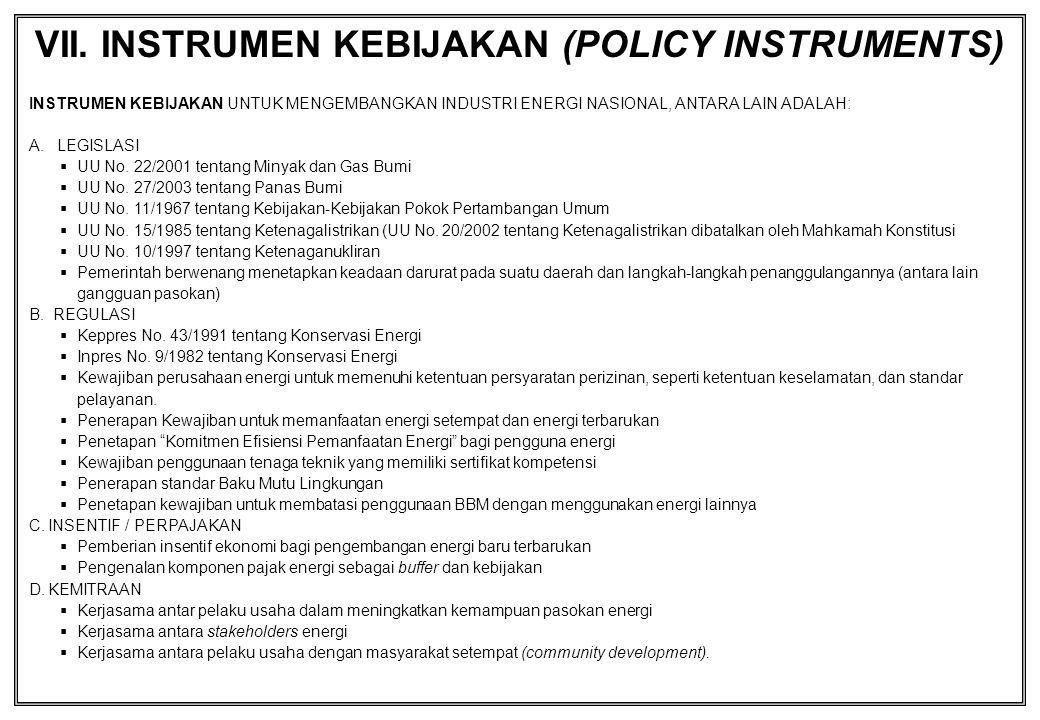 VII. INSTRUMEN KEBIJAKAN (POLICY INSTRUMENTS)