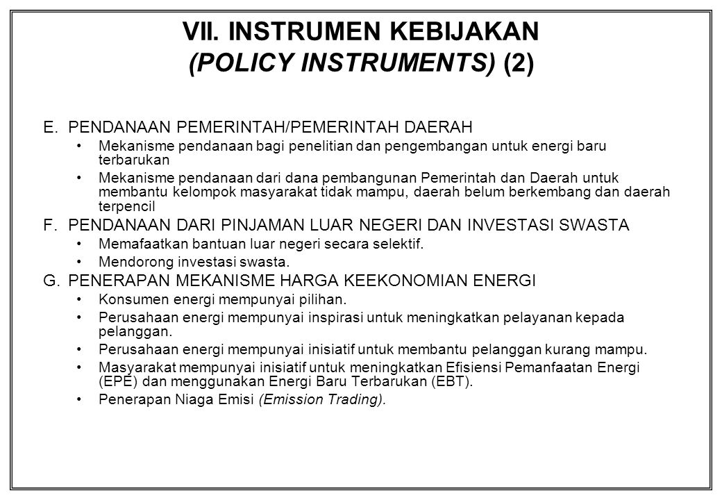 VII. INSTRUMEN KEBIJAKAN (POLICY INSTRUMENTS) (2)