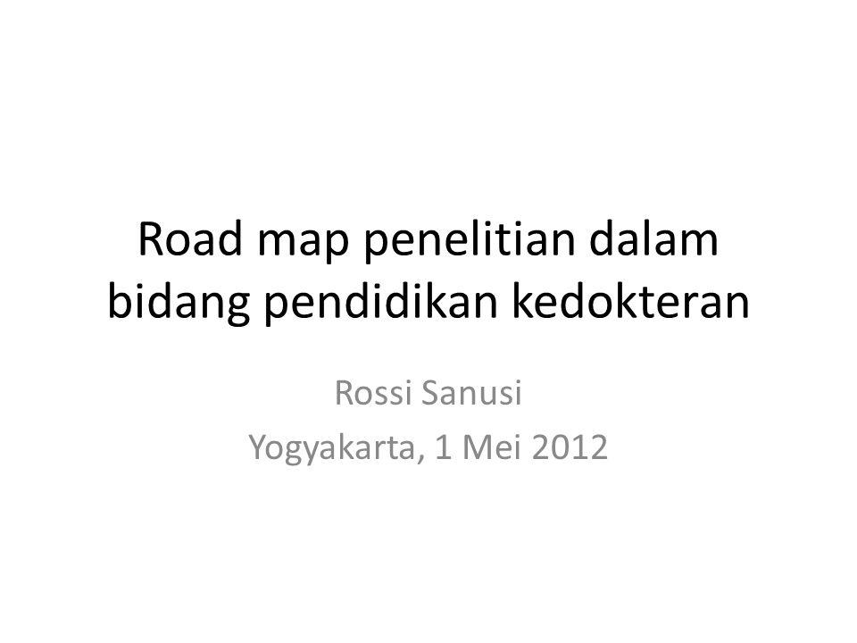 Road map penelitian dalam bidang pendidikan kedokteran