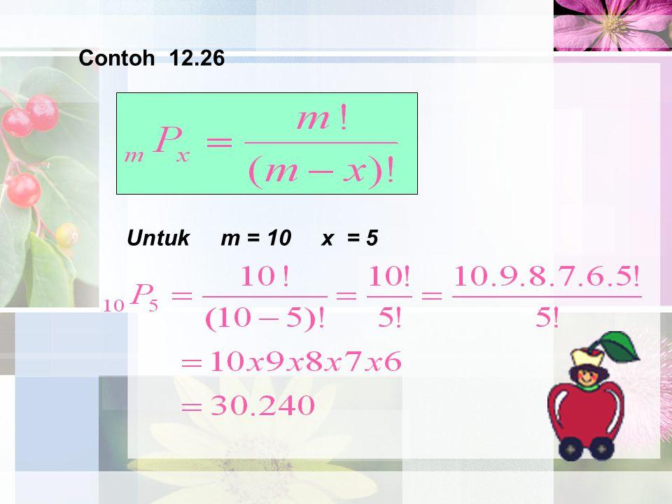 Contoh 12.26 Untuk m = 10 x = 5