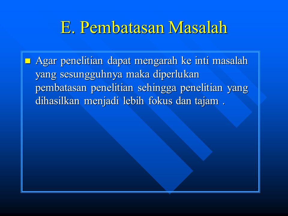 E. Pembatasan Masalah