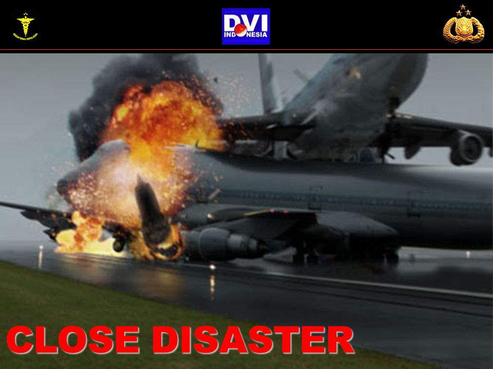 CLOSE DISASTER