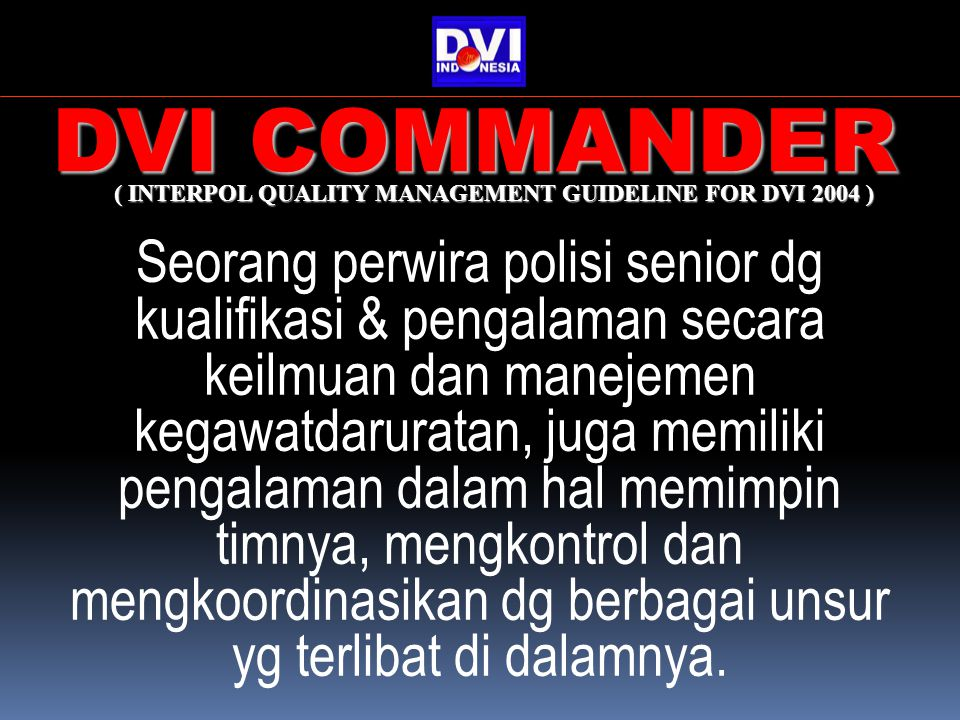 DVI COMMANDER ( INTERPOL QUALITY MANAGEMENT GUIDELINE FOR DVI 2004 )