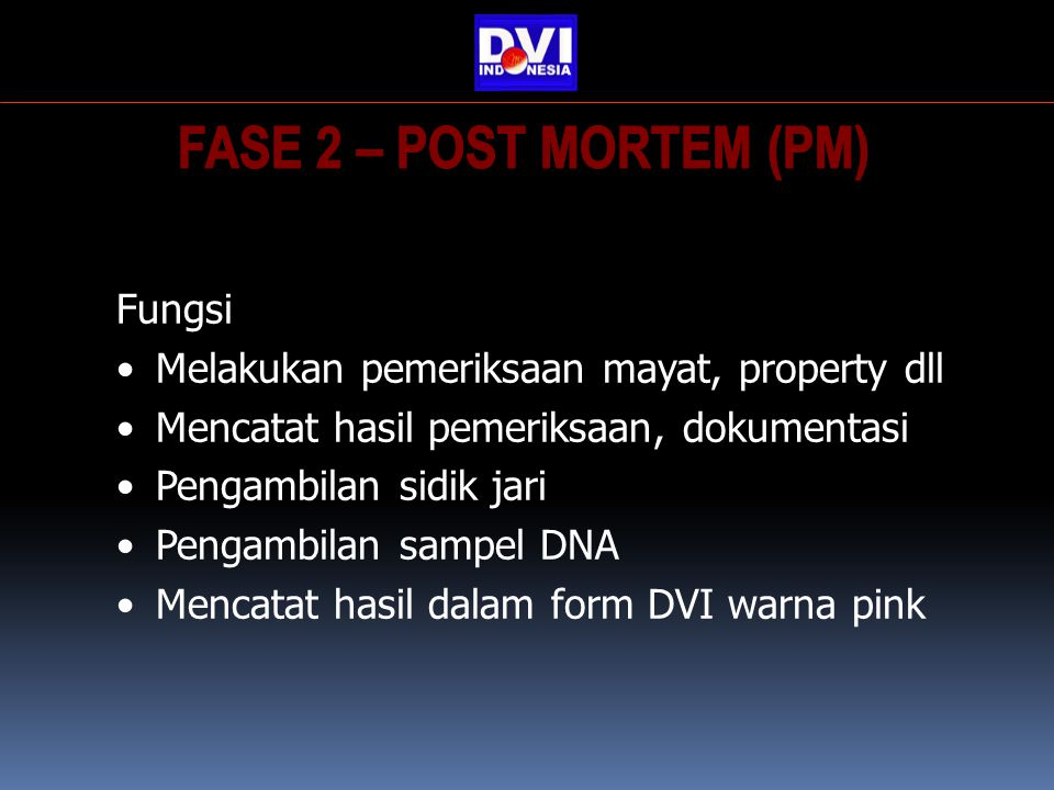 FASE 2 – POST MORTEM (PM) Fungsi