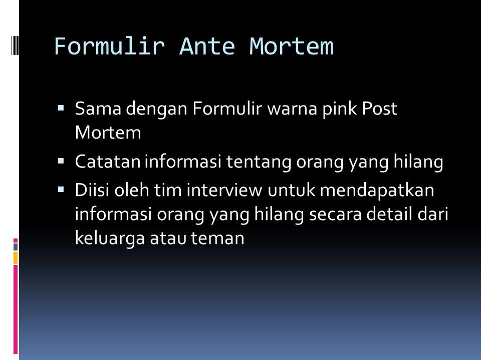 Formulir Ante Mortem Sama dengan Formulir warna pink Post Mortem