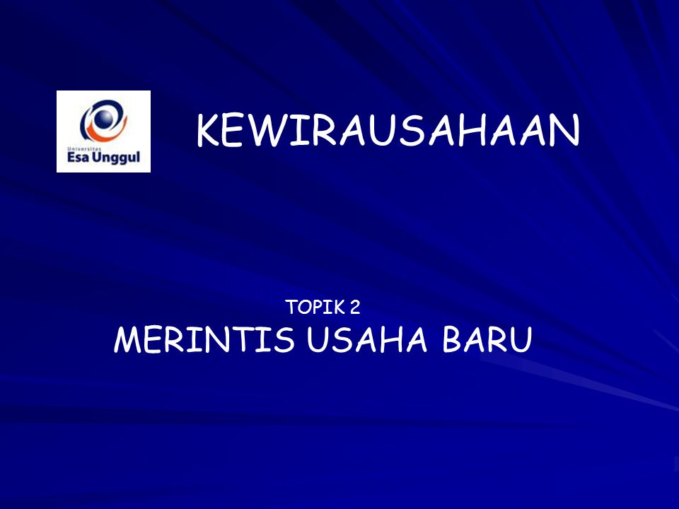 KEWIRAUSAHAAN TOPIK 2 MERINTIS USAHA BARU