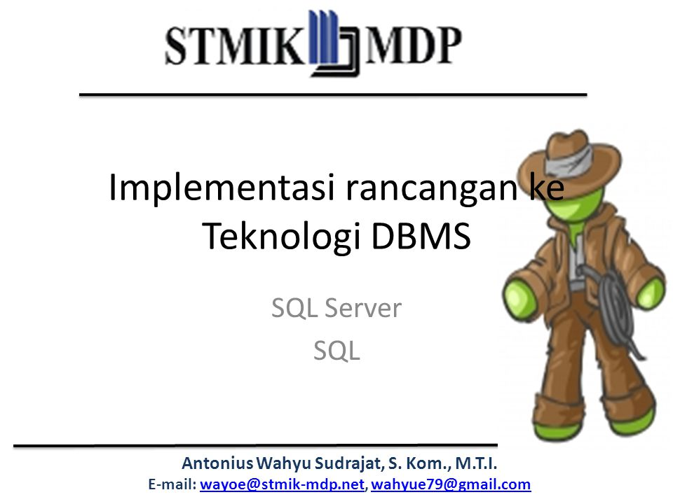 Implementasi rancangan ke Teknologi DBMS