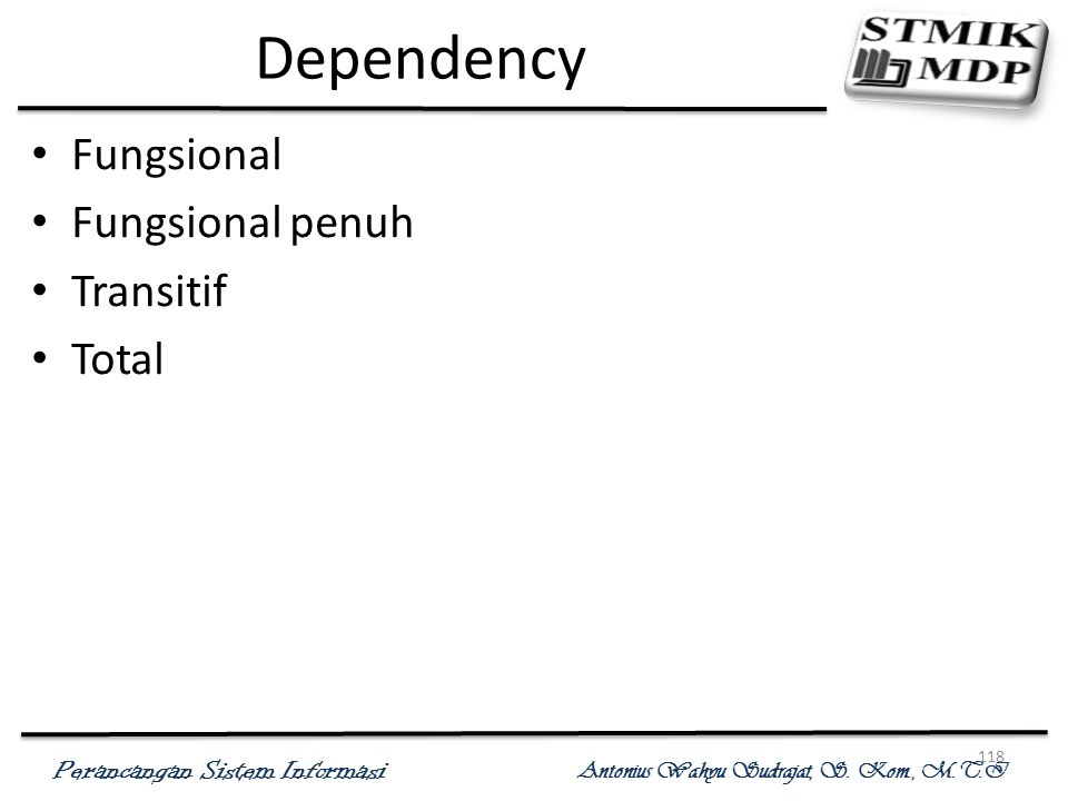 Dependency Fungsional Fungsional penuh Transitif Total