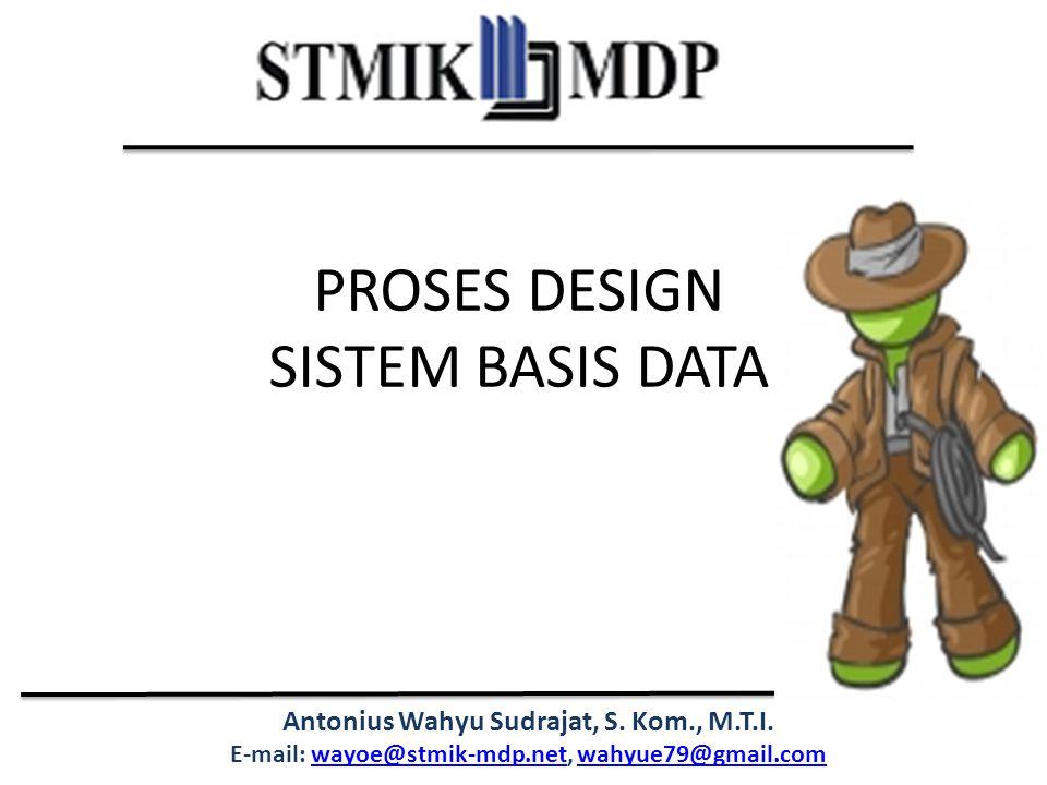 PROSES DESIGN SISTEM BASIS DATA