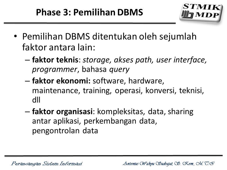 Pemilihan DBMS ditentukan oleh sejumlah faktor antara lain: