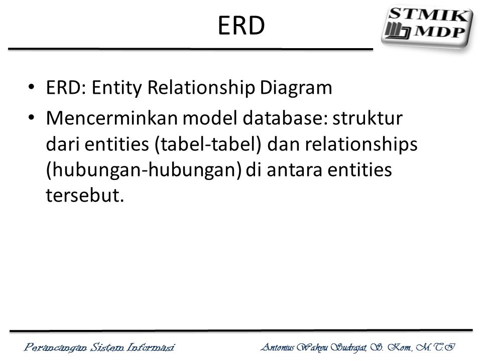 ERD ERD: Entity Relationship Diagram