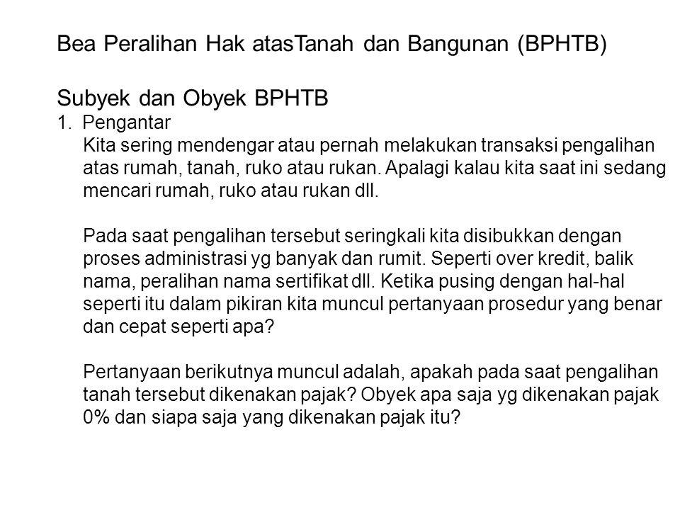Bea Peralihan Hak atasTanah dan Bangunan (BPHTB)