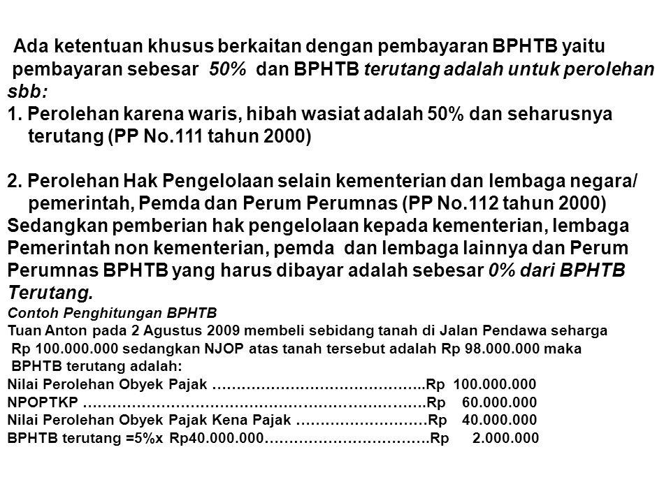 Ada ketentuan khusus berkaitan dengan pembayaran BPHTB yaitu