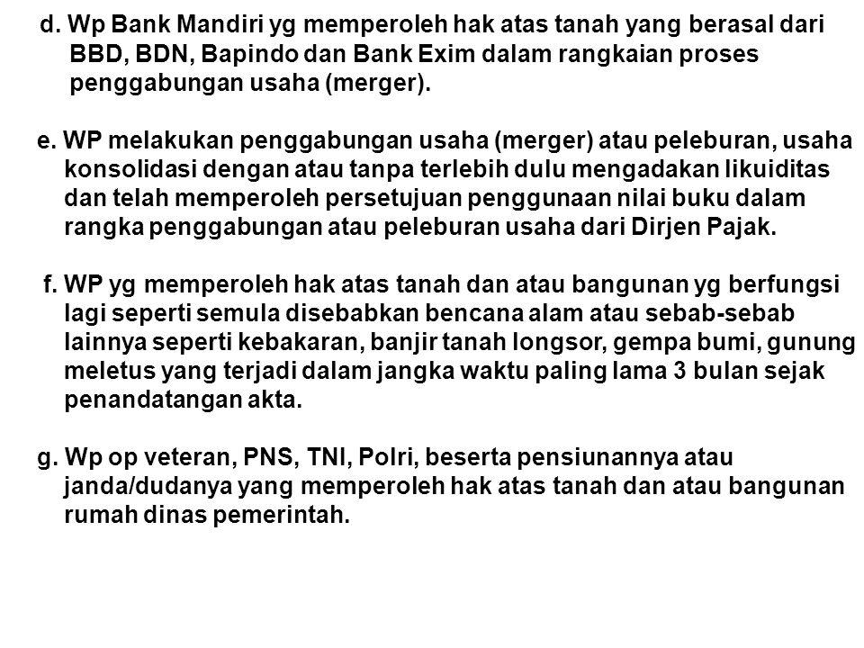 d. Wp Bank Mandiri yg memperoleh hak atas tanah yang berasal dari