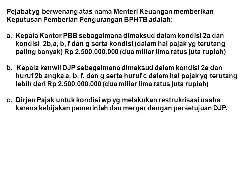 Pejabat yg berwenang atas nama Menteri Keuangan memberikan