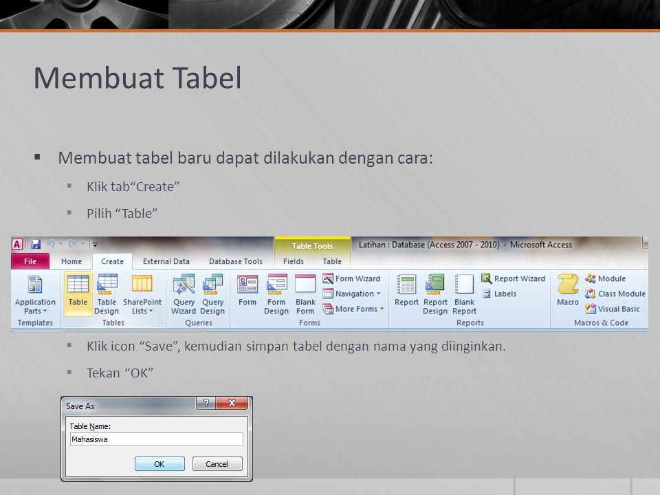 Membuat Tabel Membuat tabel baru dapat dilakukan dengan cara: