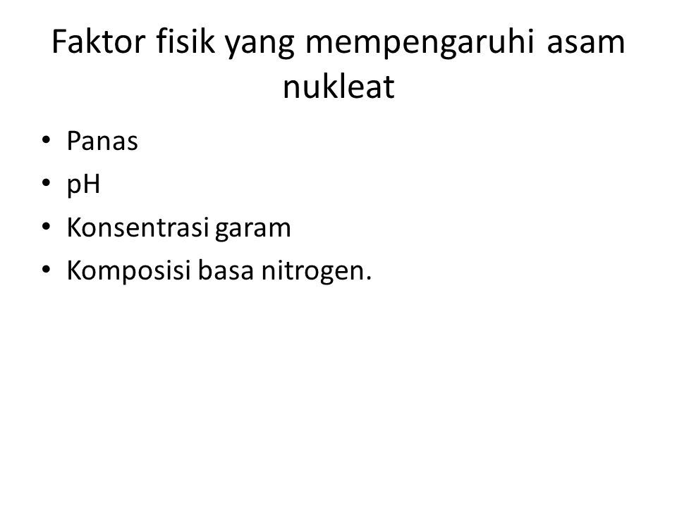 Faktor fisik yang mempengaruhi asam nukleat