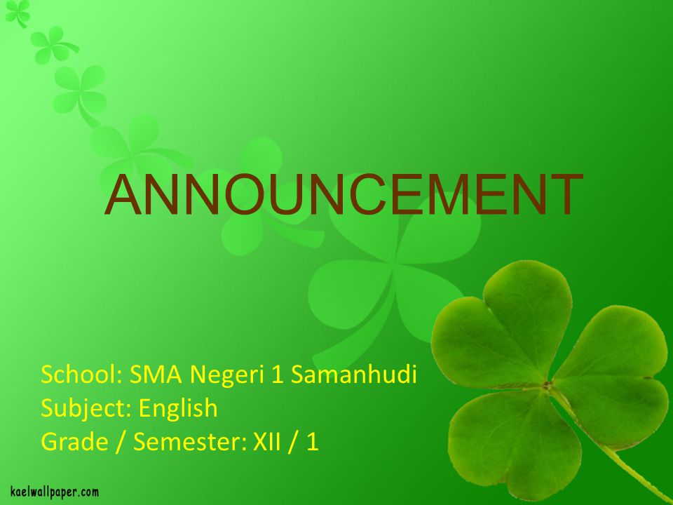 ANNOUNCEMENT School: SMA Negeri 1 Samanhudi Subject: English