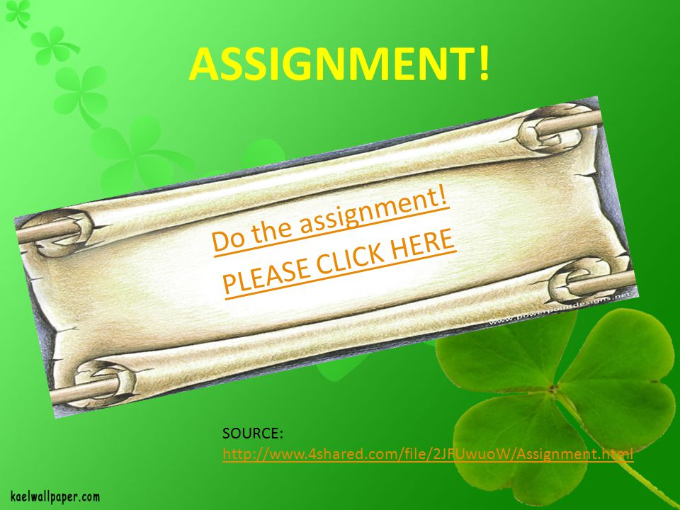 Do the assignment! PLEASE CLICK HERE