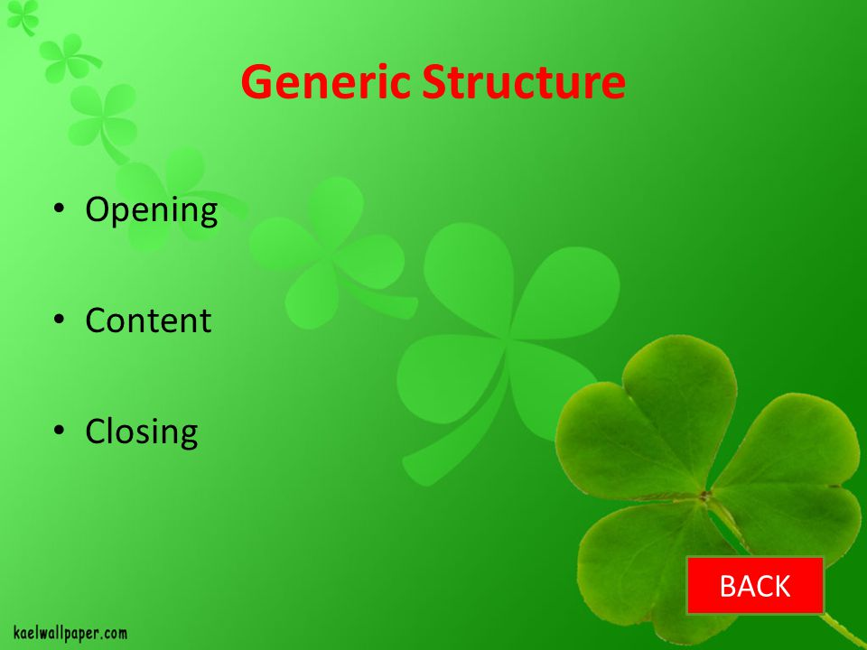 Generic Structure Opening Content Closing BACK