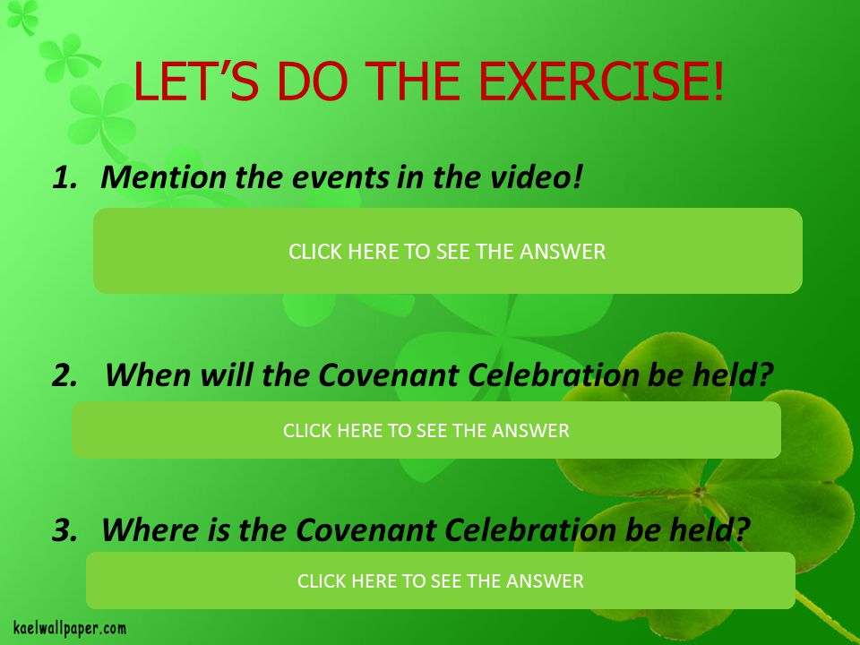 LET'S DO THE EXERCISE! Mention the events in the video!