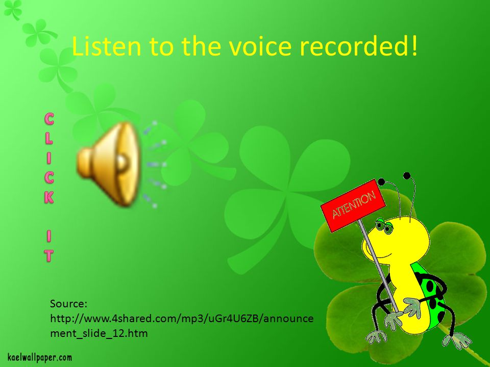 Listen to the voice recorded!