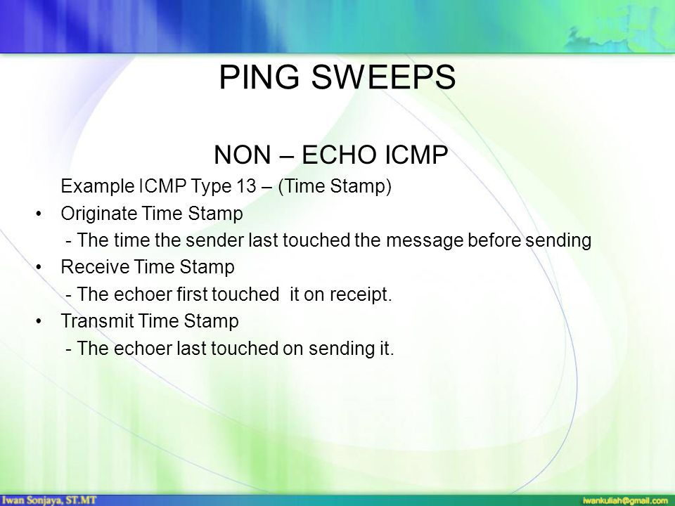 PING SWEEPS NON – ECHO ICMP Example ICMP Type 13 – (Time Stamp)