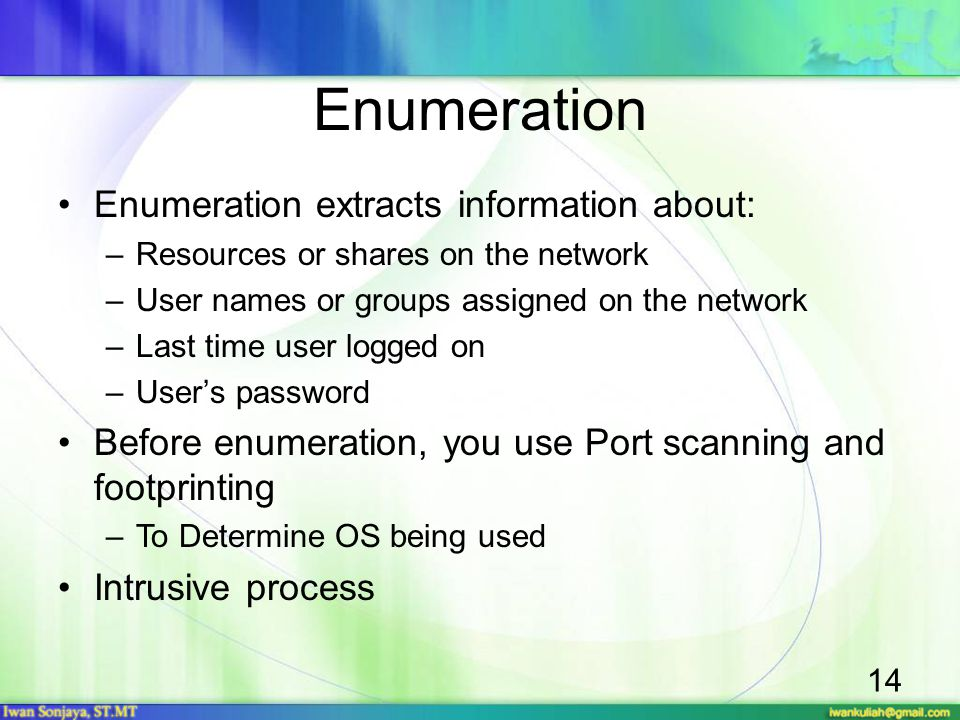 Enumeration Enumeration extracts information about:
