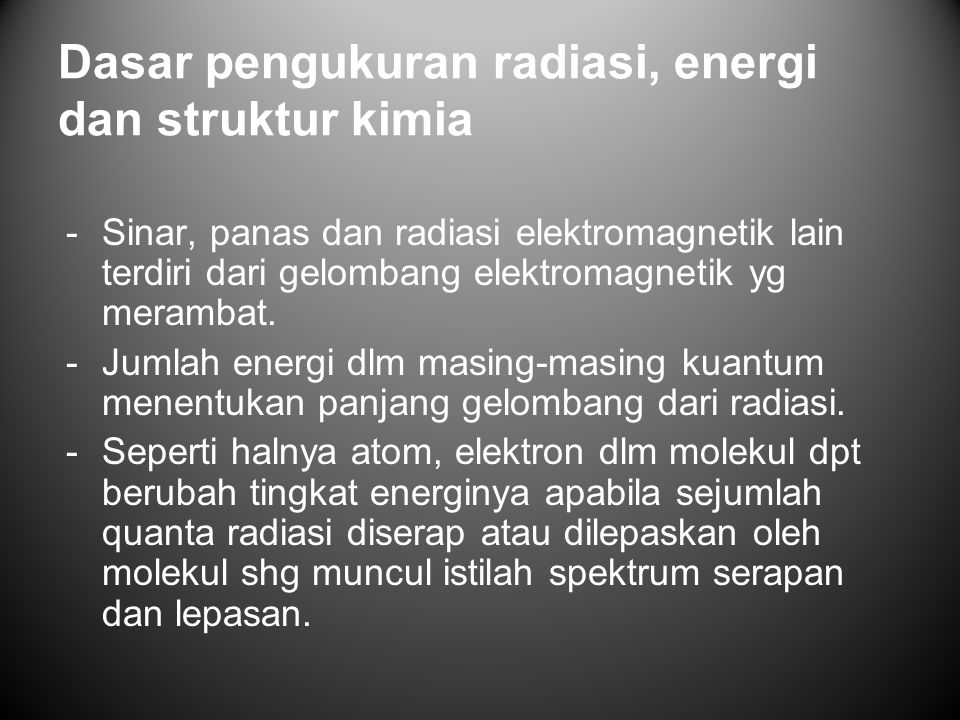 Dasar pengukuran radiasi, energi dan struktur kimia