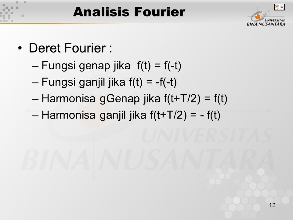 Analisis Fourier Deret Fourier : Fungsi genap jika f(t) = f(-t)