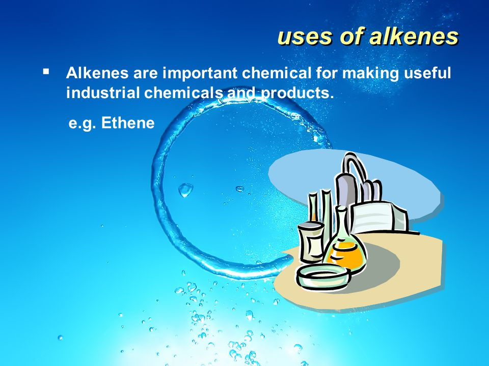 uses of alkenes Alkenes are important chemical for making useful industrial chemicals and products.