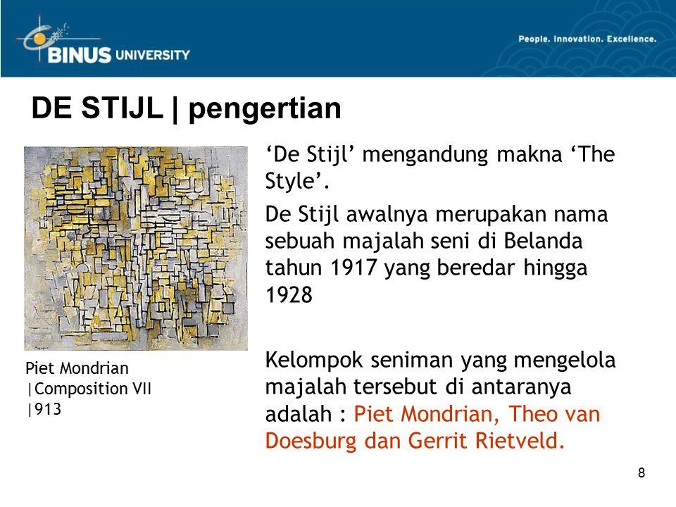 DE STIJL | pengertian 'De Stijl' mengandung makna 'The Style'.