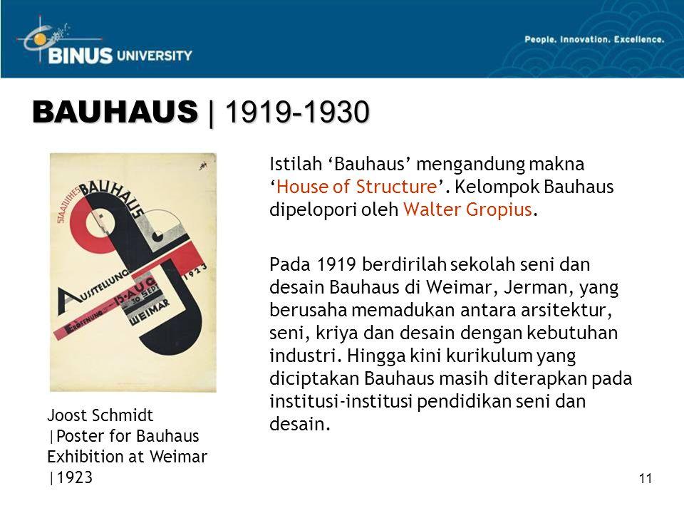 BAUHAUS | 1919-1930 Istilah 'Bauhaus' mengandung makna 'House of Structure'. Kelompok Bauhaus dipelopori oleh Walter Gropius.
