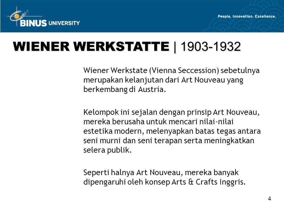 WIENER WERKSTATTE | 1903-1932 Wiener Werkstate (Vienna Seccession) sebetulnya merupakan kelanjutan dari Art Nouveau yang berkembang di Austria.