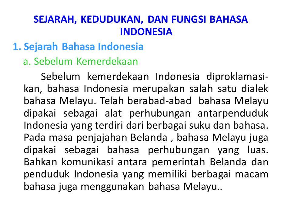 SEJARAH, KEDUDUKAN, DAN FUNGSI BAHASA INDONESIA