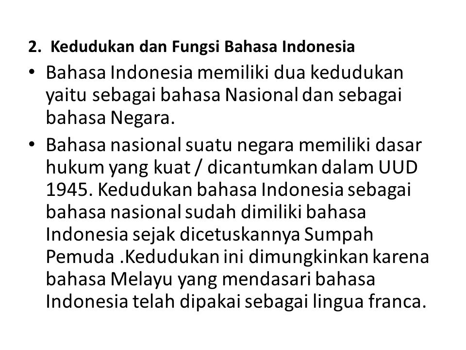 2. Kedudukan dan Fungsi Bahasa Indonesia