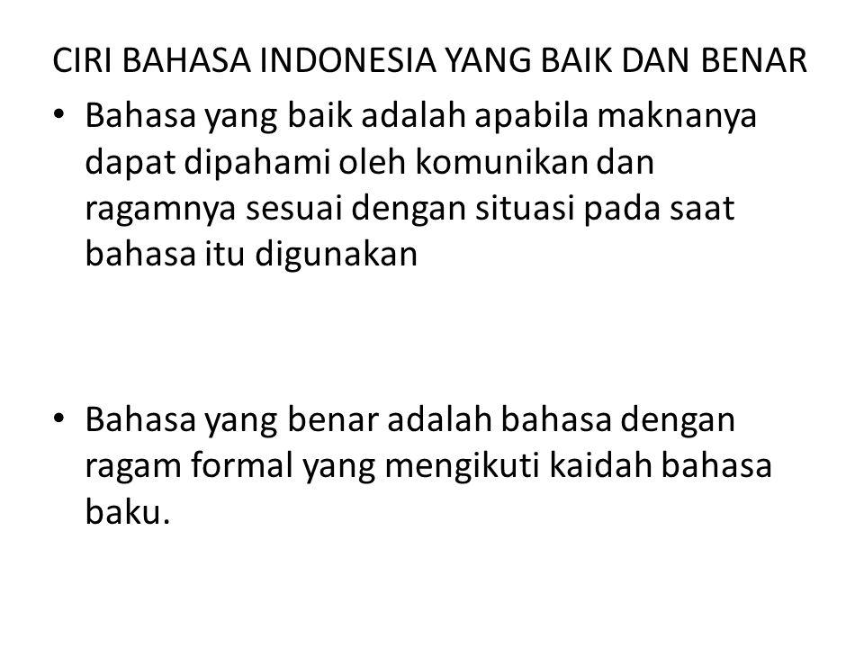 CIRI BAHASA INDONESIA YANG BAIK DAN BENAR