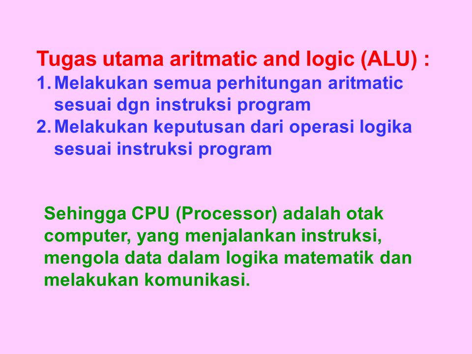 Tugas utama aritmatic and logic (ALU) :