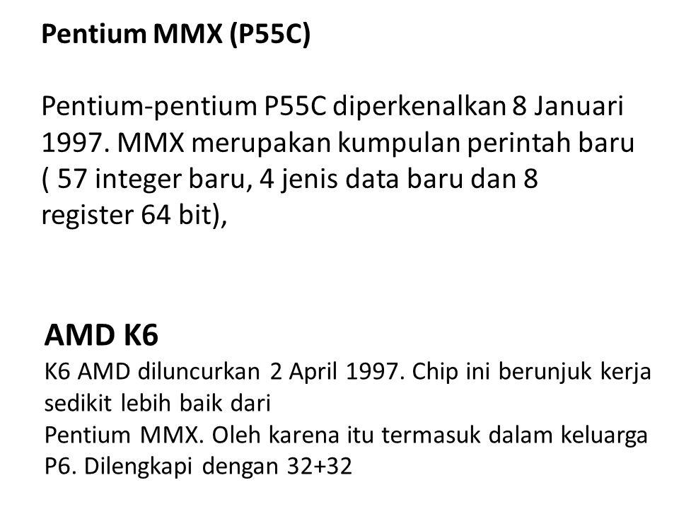 Pentium MMX (P55C) Pentium-pentium P55C diperkenalkan 8 Januari 1997