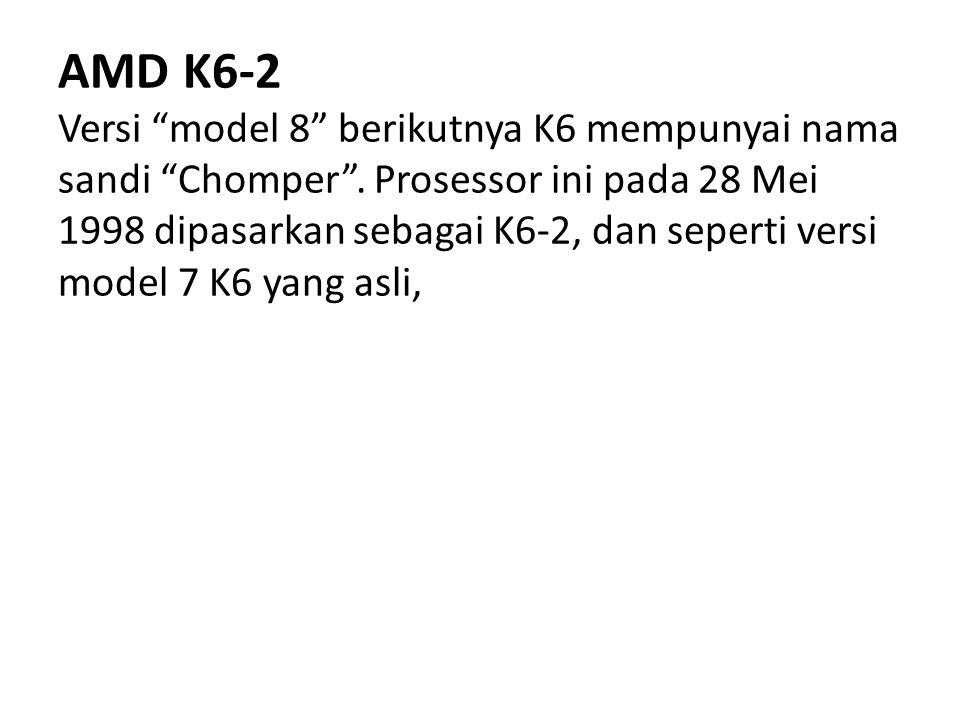 AMD K6-2 Versi model 8 berikutnya K6 mempunyai nama sandi Chomper