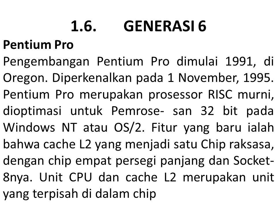 1.6. GENERASI 6 Pentium Pro.