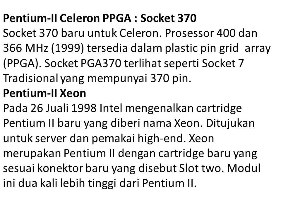 Pentium-II Celeron PPGA : Socket 370
