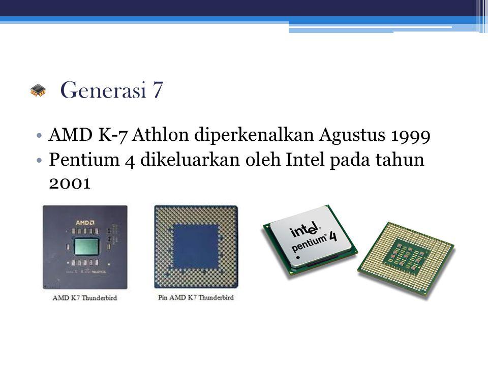 Generasi 7 AMD K-7 Athlon diperkenalkan Agustus 1999