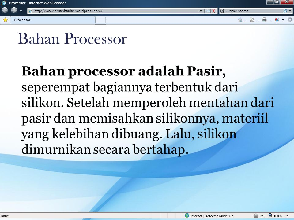 w Processor – Internet Web Browser. http://www.alvianhaidar.wordpress.com/ Processor. Giggle Search.