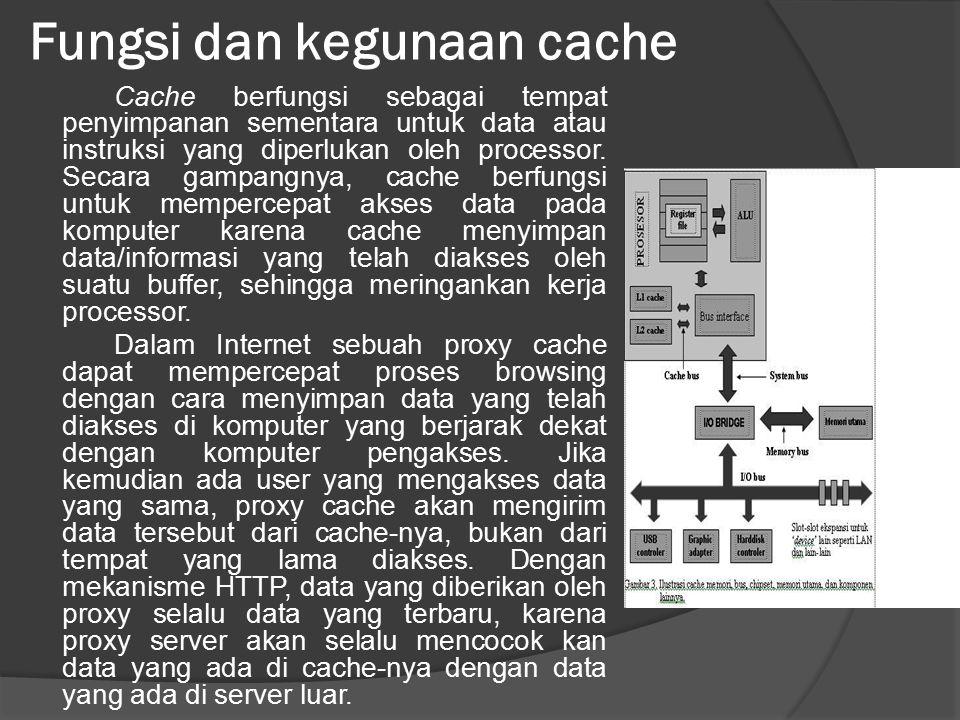 Fungsi dan kegunaan cache