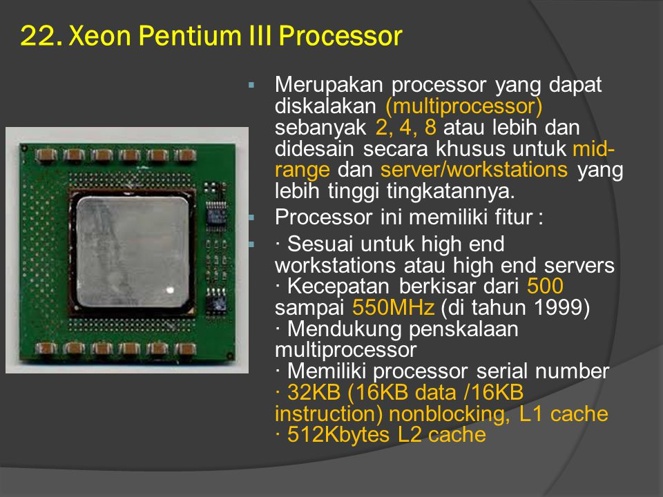 22. Xeon Pentium III Processor