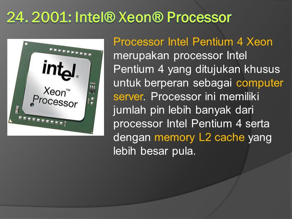 24. 2001: Intel® Xeon® Processor