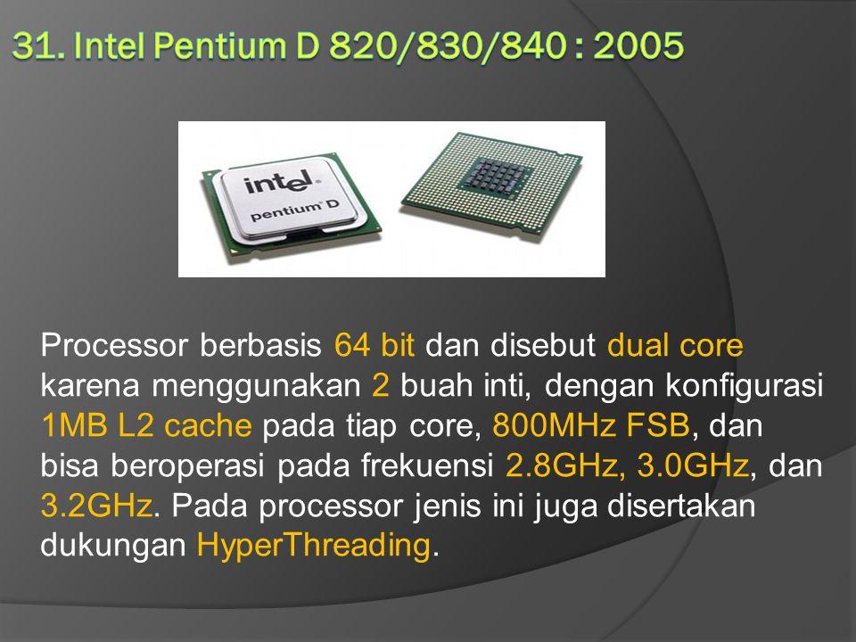 31. Intel Pentium D 820/830/840 : 2005